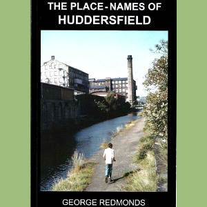 Place-Names of Huddersfield by George Redmonds