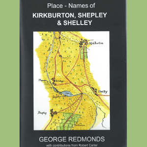 Place-Names of Kirkburton, Shepley & Shelley by George Redmonds