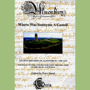 Almondbury – Where Was Somtyme A Castell