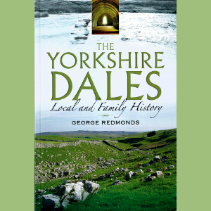 The Yorkshire Dales, Local & Family History