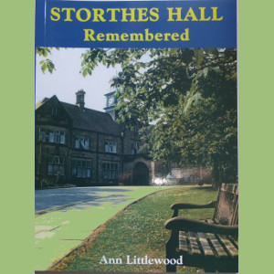 Storthes Hall Remembered